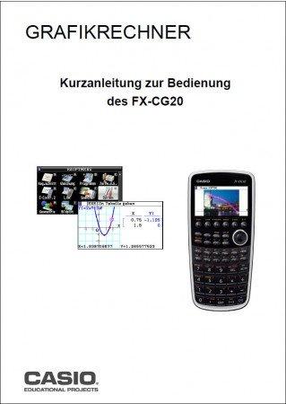 Kurzanleitung zur Bedienung des Casio FX-CG20