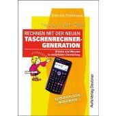 Frau Dr. R. Übe-Zahl: Rechnen mit der neuen Taschenrechnergeneration (für FX-82ES/350ES/85ES)