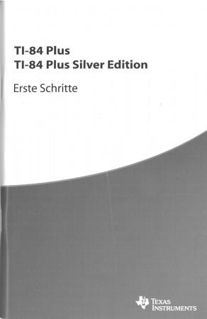 Kurzanleitung deutsch für TI-84 Plus und TI-84 Plus Silver Edition (ca. 60 Seiten)