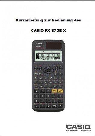 Kurzanleitung zur Bedienung des Casio FX-87 DE X