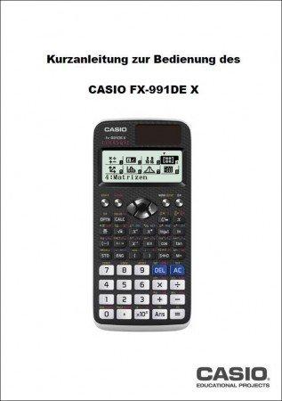 Kurzanleitung zur Bedienung des Casio FX-991 DE X