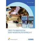 Der FX-9860GII im Mathematikunterricht