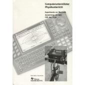 Computerunterstützter Physikunterricht:Ex- perimente zur Mechanik,Auswertung m.d.CAS d.TI-92