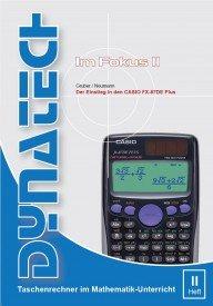 Im Fokus II: Casio FX-87 DE+ verständlich erklärt